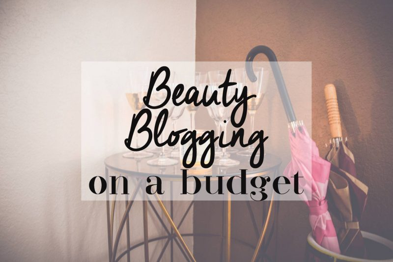 Series: Beauty Blogging on a Budget